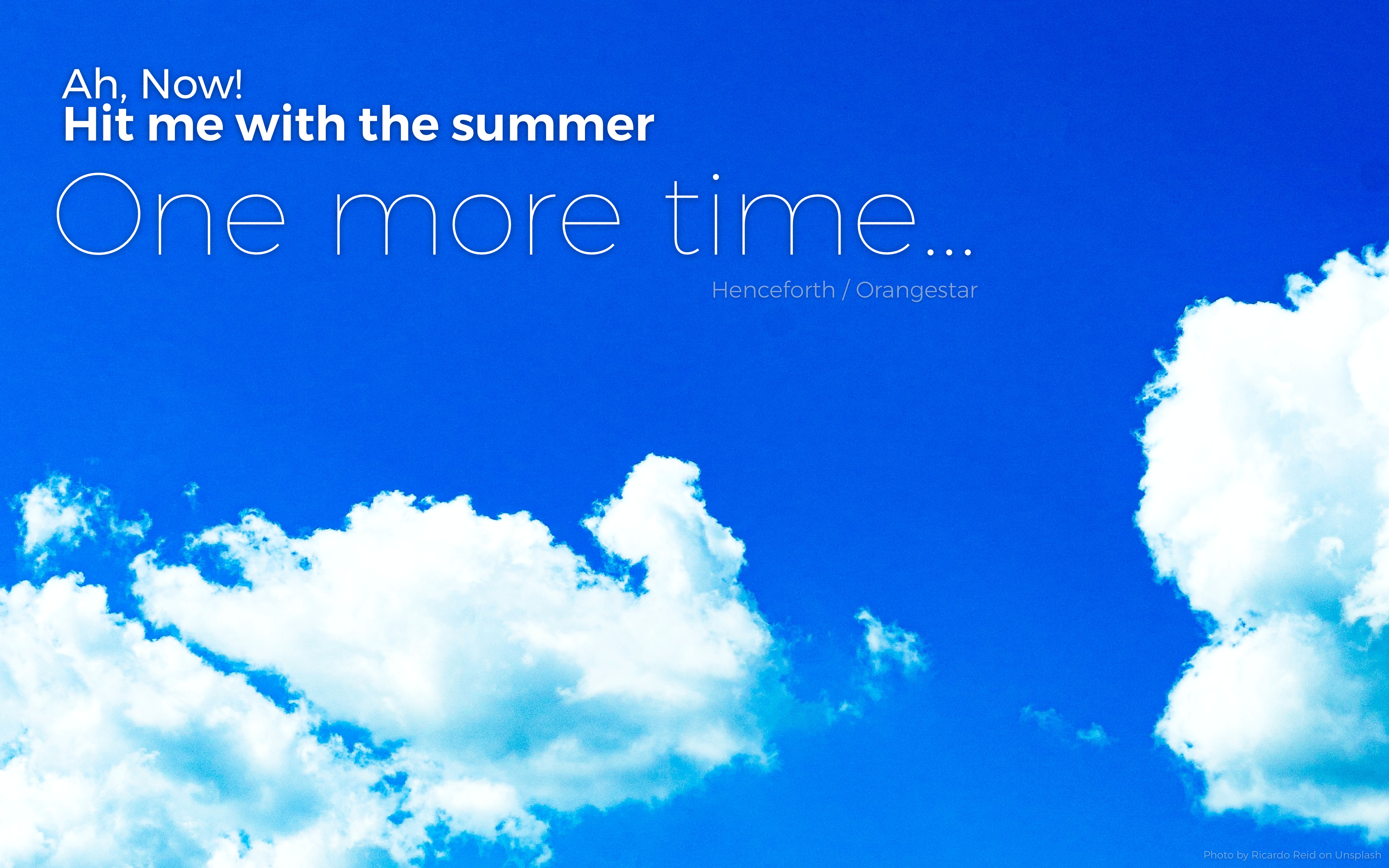 Hit me with the summer one more time…